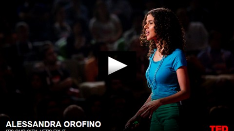 TED:  Alessandra Orofino, It's Our City, Let's Fix It.